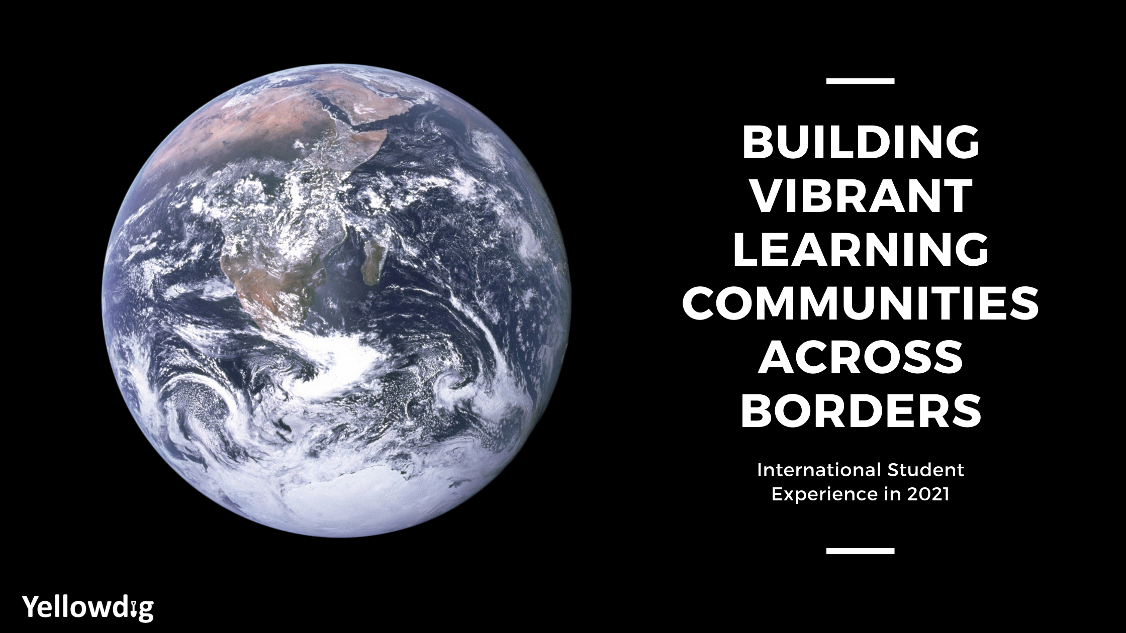 """Earth image - """"Building Vibrant Learning Communities across boarders, International student experience in 2021"""""""